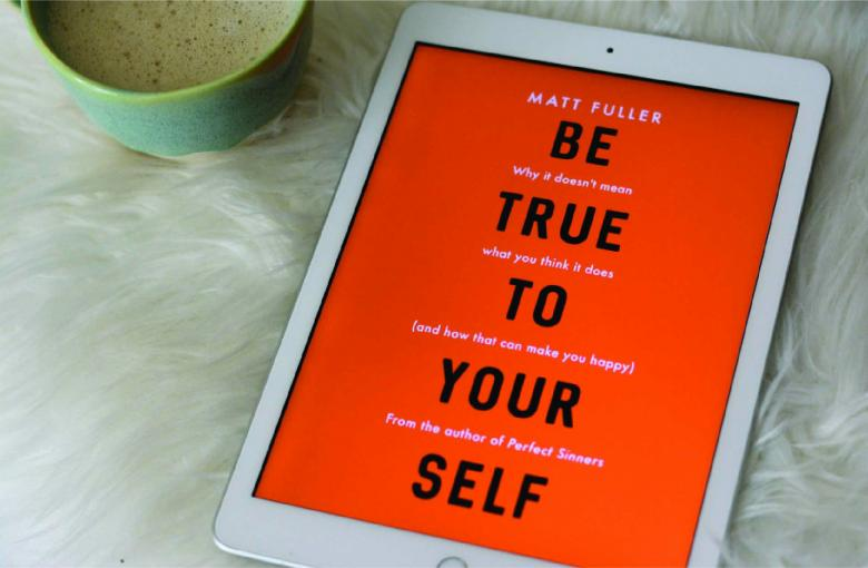 """Be True to Yourself"" by Matt Fuller"
