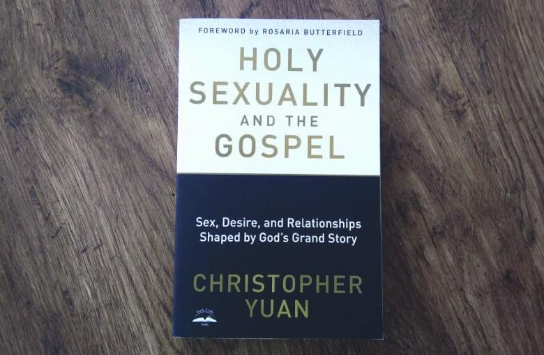 """Holy Sexuality and the Gospel"" by Christopher Yuan"