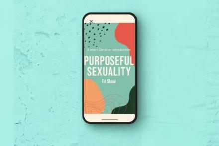 "Review: ""Purposeful Sexuality"" By Ed Shaw"